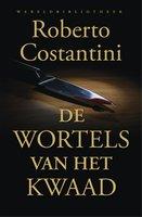 De wortels van het kwaad - Roberto Costantini