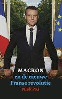 Macron en de nieuwe Franse revolutie - Niek Pas
