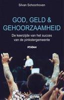 God, geld en gehoorzaamheid - Silvan Schoonhoven