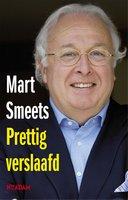 Prettig verslaafd - Mart Smeets