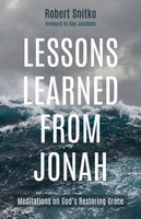 Lessons Learned from Jonah - Robert Snitko