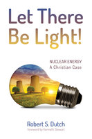 Let There Be Light! - Robert S. Dutch