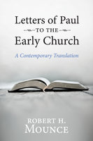 Letters of Paul to the Early Church - Robert H. Mounce