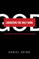 Liberating the Holy Name - Daniel Spiro