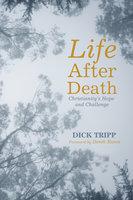Life After Death - Dick Tripp