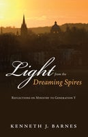 Light from the Dreaming Spires - Kenneth J. Barnes
