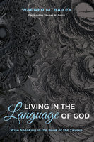 Living in the Language of God - Warner M. Bailey