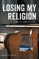 Losing My Religion - William C. Mills