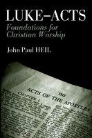 Luke-Acts - John Paul Heil
