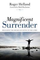 Magnificent Surrender - Roger Helland