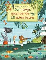 Den lange, spændende vej til børnehaven - Daniela Kulot