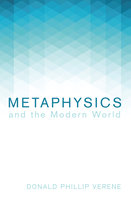 Metaphysics and the Modern World - Donald Phillip Verene
