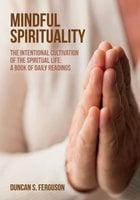Mindful Spirituality - Duncan S. Ferguson