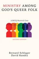 Ministry Among God's Queer Folk, Second Edition - Bernard Schlager, David Kundtz