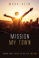 Mission My Town - Mark Hein