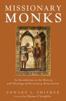 Missionary Monks - Edward L. Smither