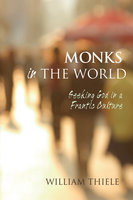 Monks in the World - William Thiele