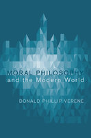 Moral Philosophy and the Modern World - Donald Phillip Verene