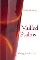 Mulled Psalms - Marjorie Gray