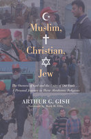 Muslim, Christian, Jew - Arthur G. Gish