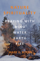 Nature Spirituality - Mark G. Boyer