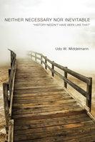 Neither Necessary nor Inevitable - Udo W. Middelmann