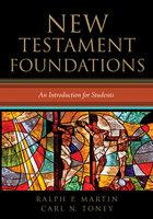 New Testament Foundations - Ralph P. Martin, Carl N. Toney