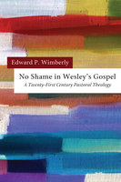 No Shame in Wesley's Gospel - Edward P. Wimberly