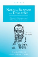 Notes on Bergson and Descartes - Charles Péguy