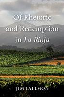 Of Rhetoric and Redemption in La Rioja - Jim Tallmon