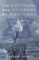 Old Historians, New Historians, No Historians - Raphael Israeli
