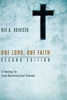 One Lord, One Faith, Second Edition - Rex A. Koivisto