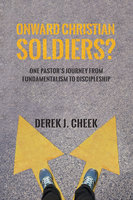 Onward Christian Soldiers? - Derek J. Cheek