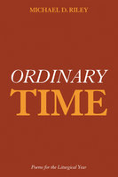 Ordinary Time - Michael D. Riley