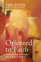 Oriented to Faith - Tim Otto