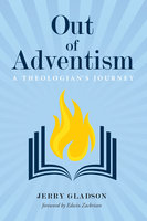 Out of Adventism - Jerry A. Gladson