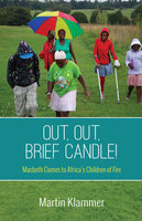 Out, Out, Brief Candle! - Martin Klammer