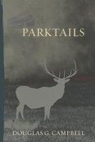 Parktails - Douglas G. Campbell