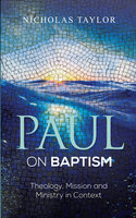 Paul on Baptism - Nicholas Taylor