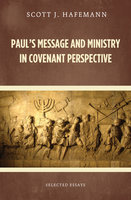 Paul's Message and Ministry in Covenant Perspective - Scott J. Hafemann