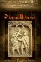 Pilgrim Holiness - Joshua J. Whitfield