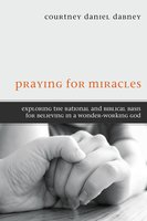 Praying for Miracles - Courtney Daniel Dabney