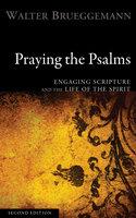 Praying the Psalms, Second Edition - Walter Brueggemann