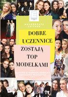 Dobre uczennice zostają TOP MODELKAMI - Małgorzata Leitner