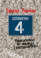 Alternatywy 4 Przewodnik po serialu i rzeczywistości - Janusz Płoński