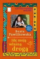 Idę moją własną drogą - Beata Pawlikowska