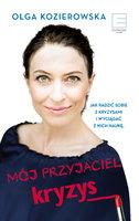 Mój przyjaciel kryzys - Olga Kozierowska