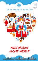 Moje wielkie ruskie wesele - Anna Mandes-Tarasov
