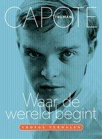 Waar de wereld begint - Truman Capote