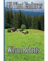 All That Endures - Wilson Roberts